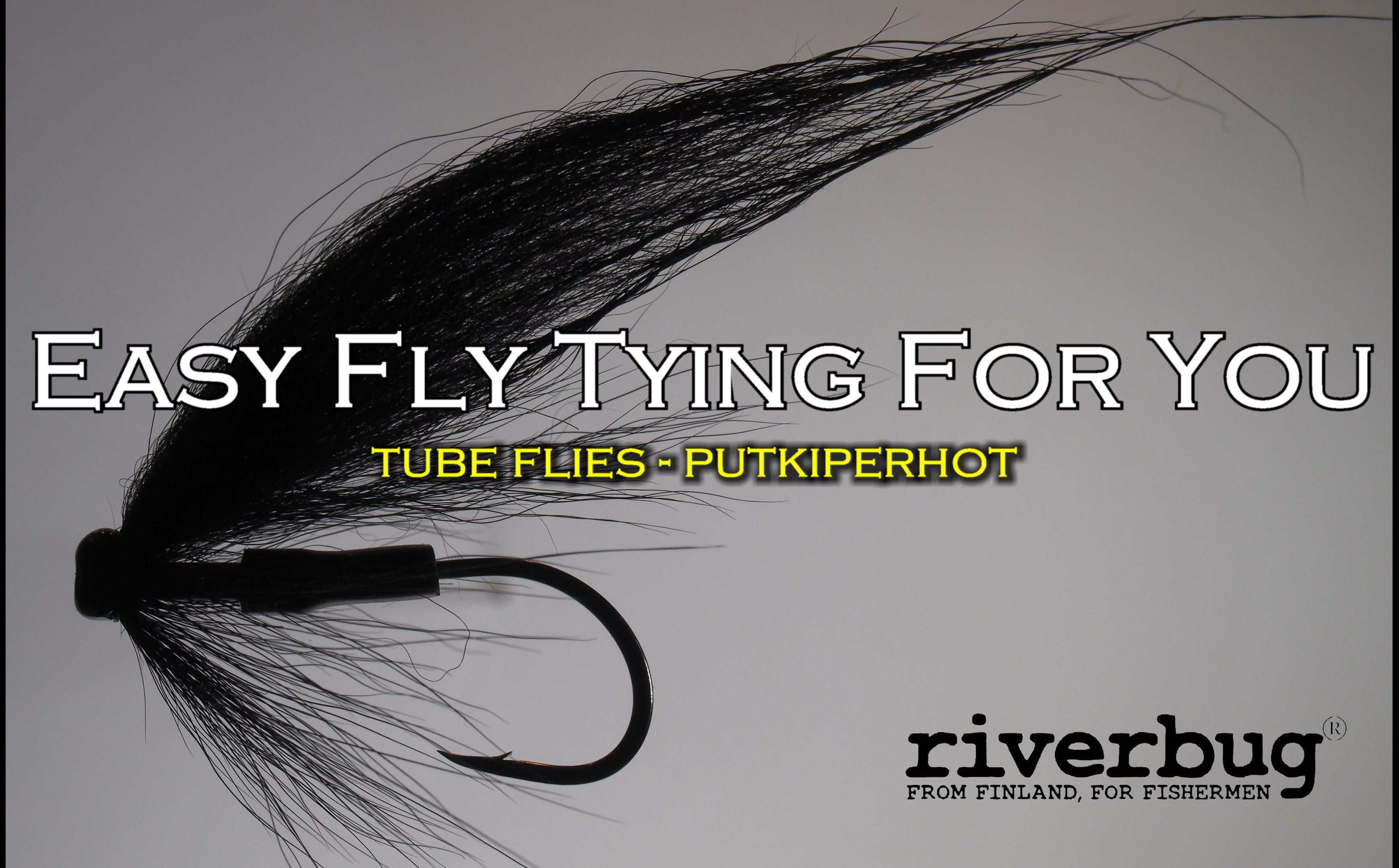 Easy Fly Tying with RiverBug tube fly method